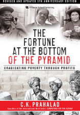 The Fortune At The Bottom Of Pyramid by C.K. Prahalad